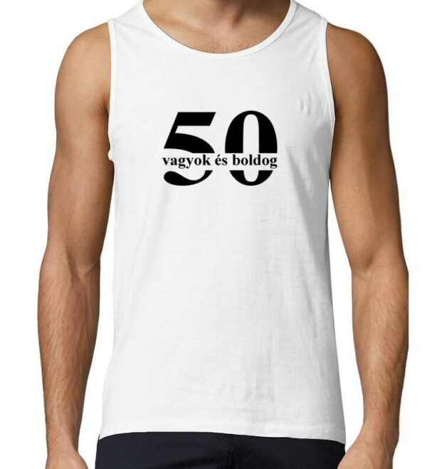 50 vagyok és boldog ujjatlan póló