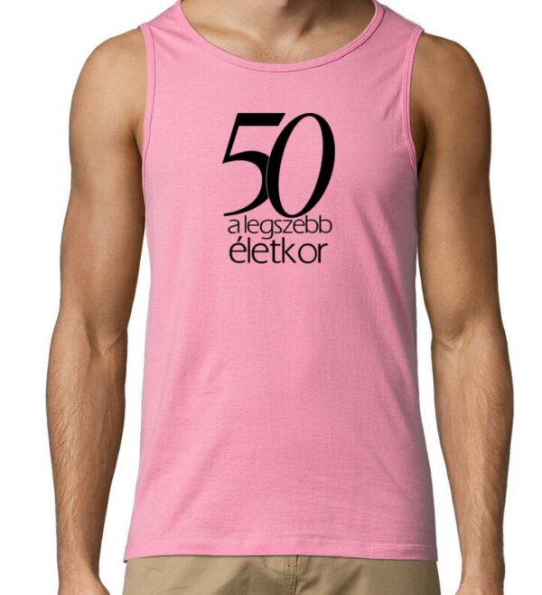 50 a legszebb életkor ujjatlan póló