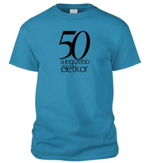 50 a legszebb életkor póló