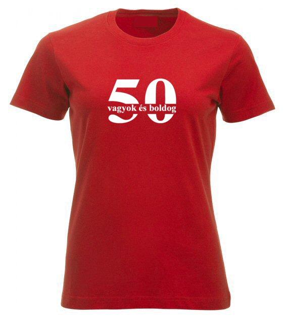 50 vagyok és boldog női póló