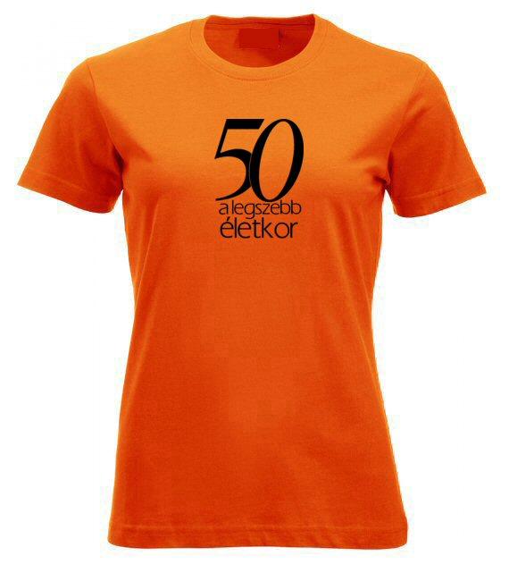 50 a legszebb életkor női póló