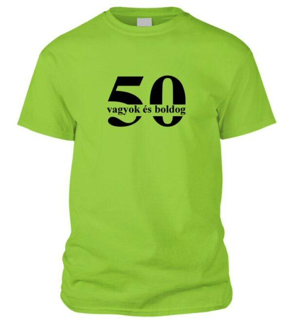 50 vagyok és boldog póló